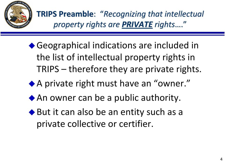TRIPS therefore they are private rights. A private right must have an owner.