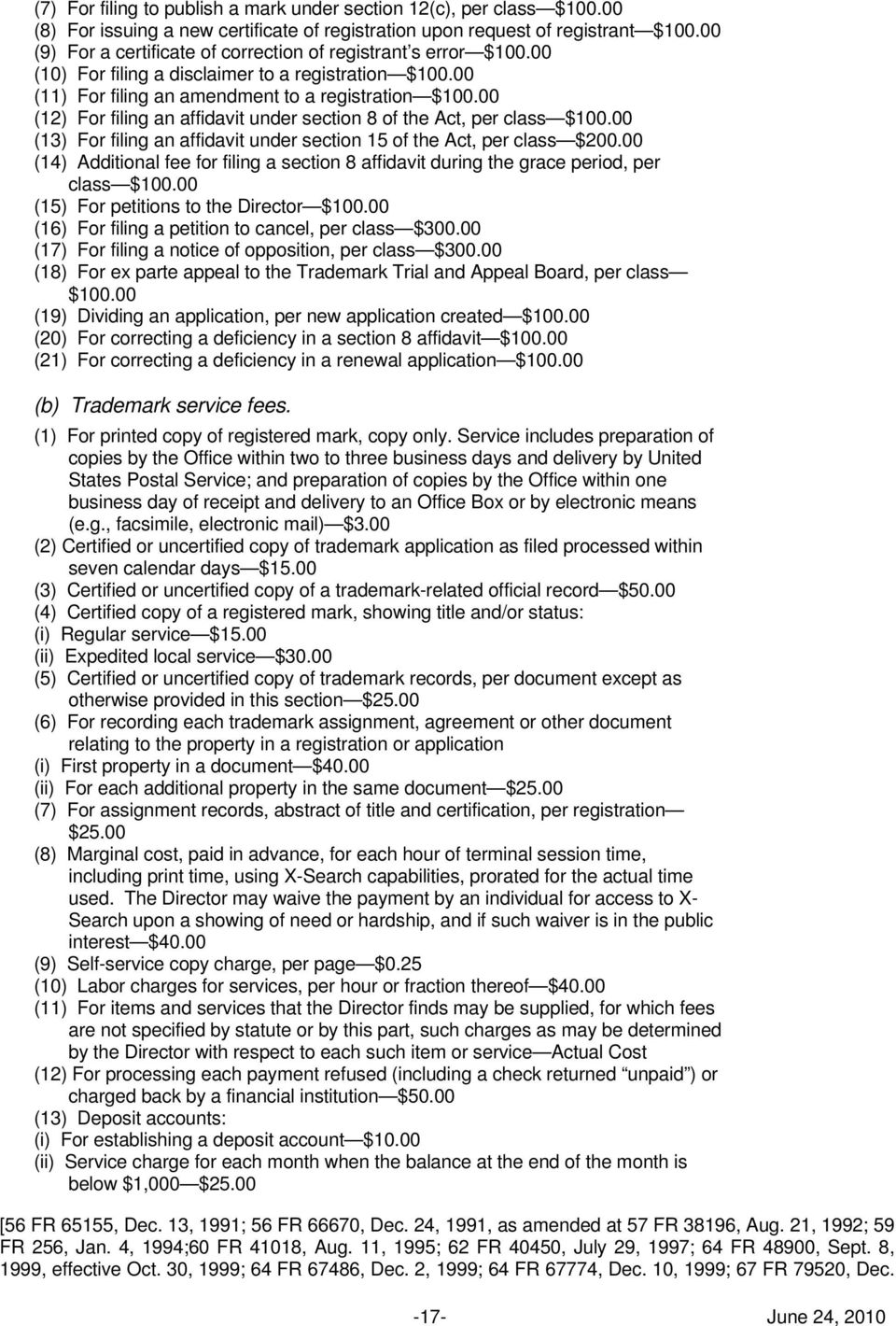 00 (12) For filing an affidavit under section 8 of the Act, per class $100.00 (13) For filing an affidavit under section 15 of the Act, per class $200.