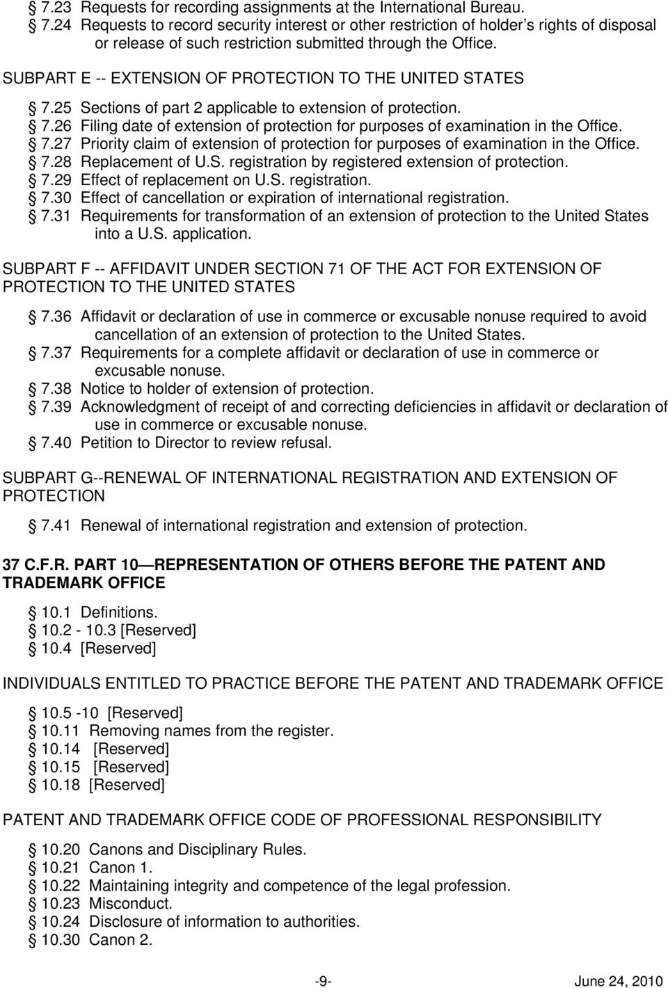 SUBPART E -- EXTENSION OF PROTECTION TO THE UNITED STATES 7.25 Sections of part 2 applicable to extension of protection. 7.26 Filing date of extension of protection for purposes of examination in the Office.