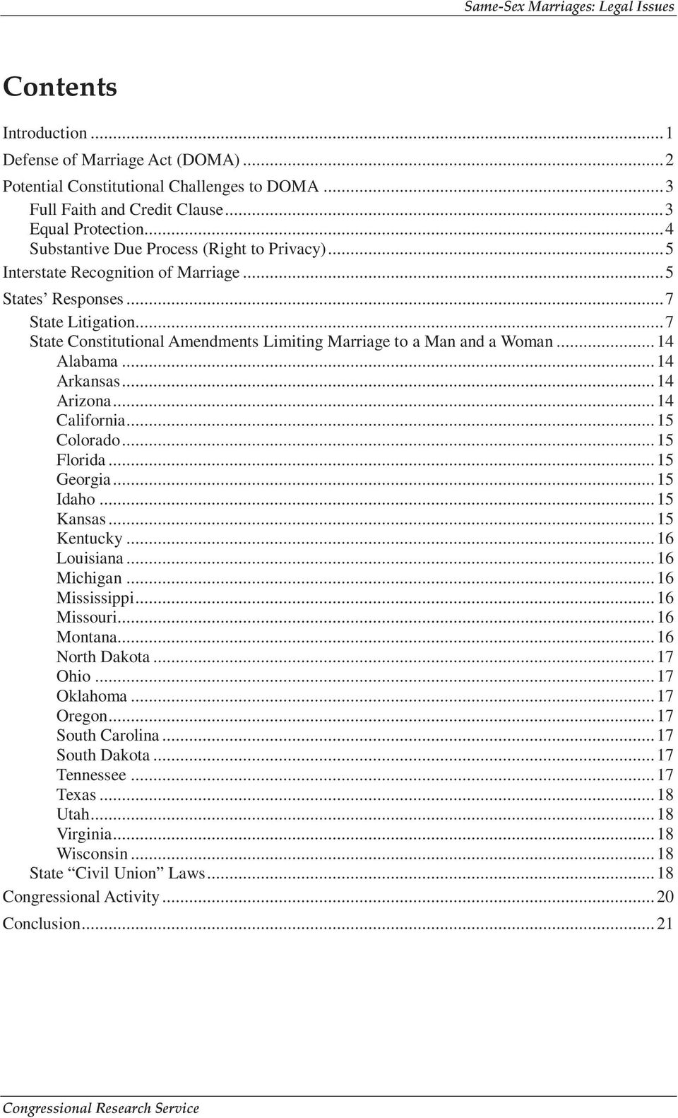 ..7 State Constitutional Amendments Limiting Marriage to a Man and a Woman...14 Alabama...14 Arkansas...14 Arizona...14 California...15 Colorado...15 Florida...15 Georgia...15 Idaho...15 Kansas.