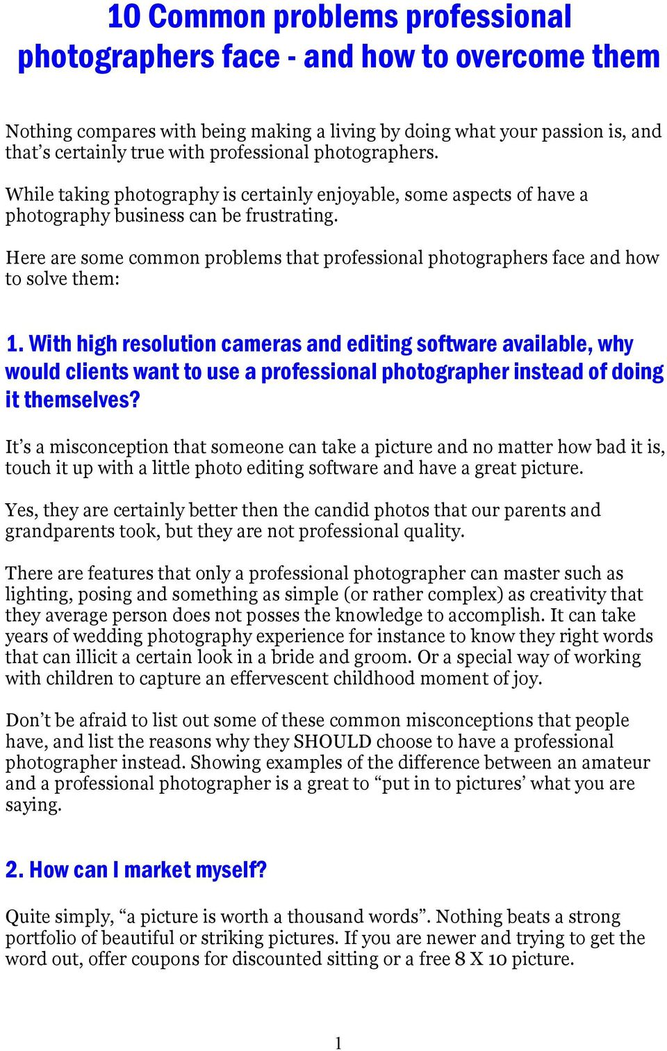 Here are some common problems that professional photographers face and how to solve them: 1.