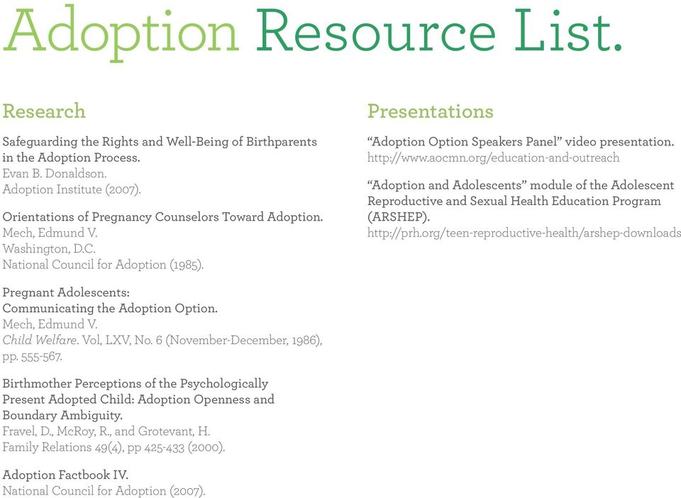 http://www.aocmn.org/education-and-outreach Adoption and Adolescents module of the Adolescent Reproductive and Sexual Health Education Program (ARSHEP). http://prh.