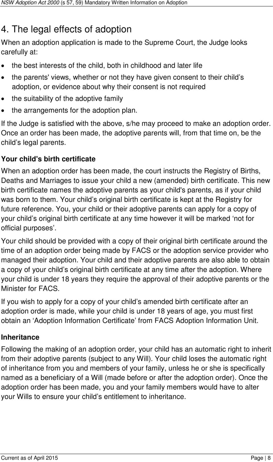 adoption plan. If the Judge is satisfied with the above, s/he may proceed to make an adoption order.