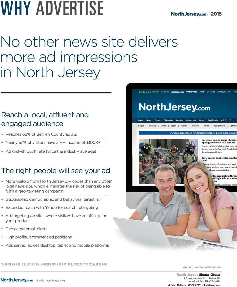 The right people will see your ad More visitors from North Jersey ZIP codes than any other local news site, which eliminates the risk of being able to fulfill a geo-targeting campaign Geographic,
