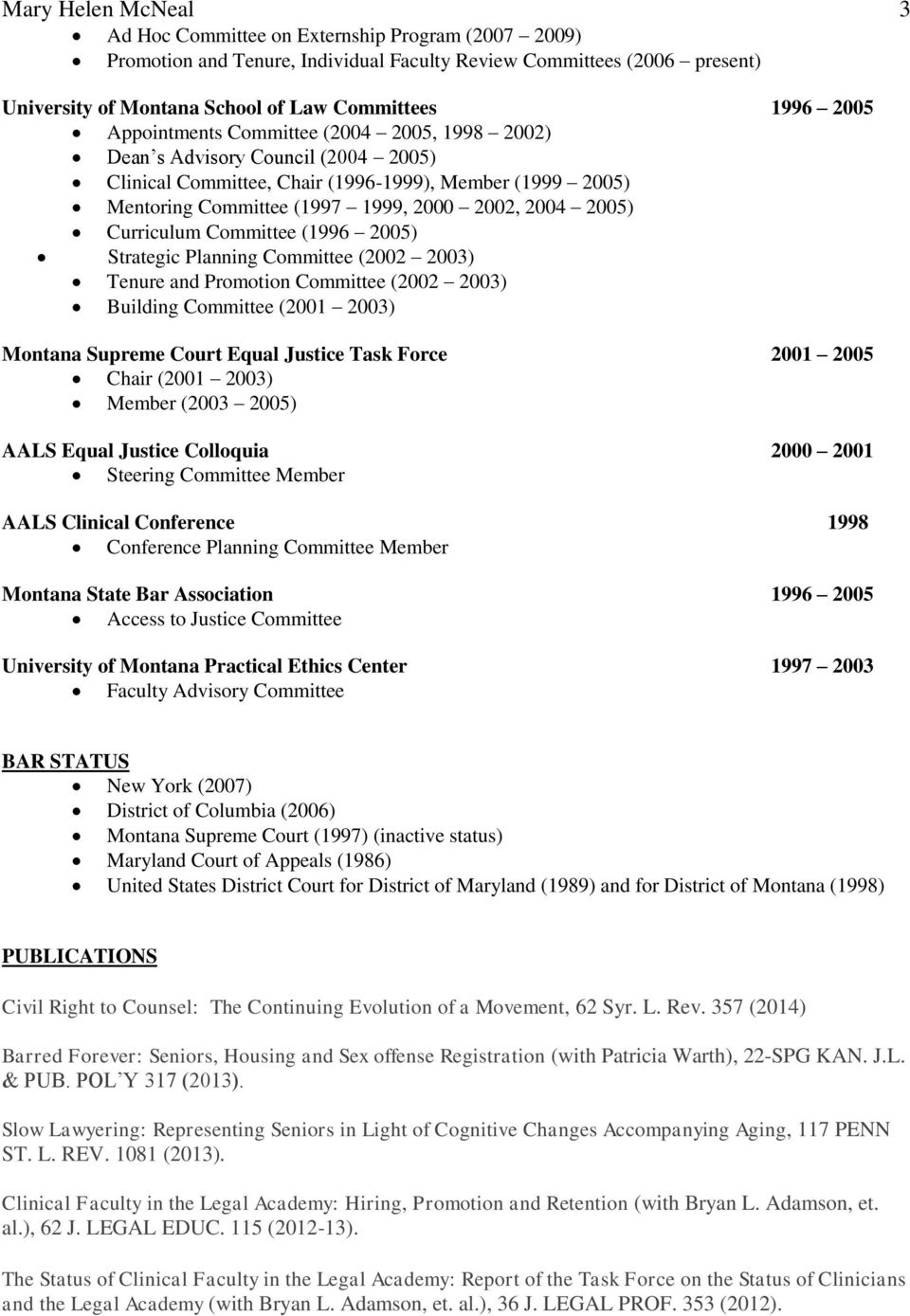 Curriculum Committee (1996 2005) Strategic Planning Committee (2002 2003) Tenure and Promotion Committee (2002 2003) Building Committee (2001 2003) Montana Supreme Court Equal Justice Task Force 2001