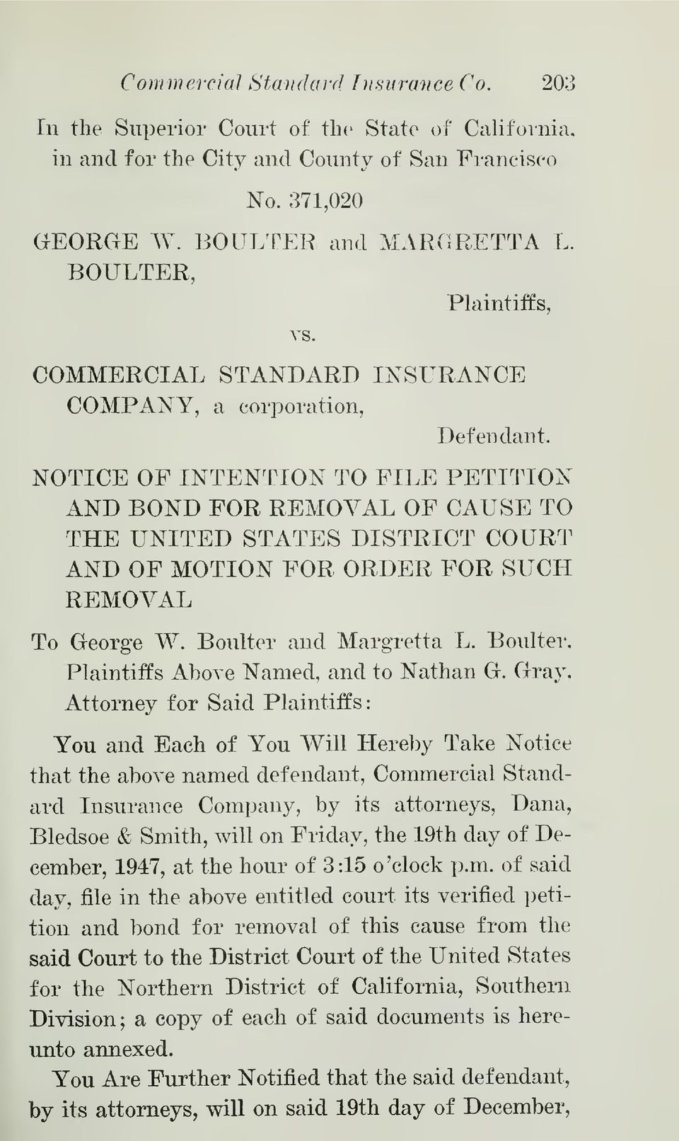 NOTICE OF INTENTION TO FILE PETITION AND BOND FOR REMOVAL OF CAUSE TO THE UNITED STATES DISTRICT COURT AND OF MOTION FOR ORDER FOR SUCH REMOVAL To George W. Boulter and Margretta L.