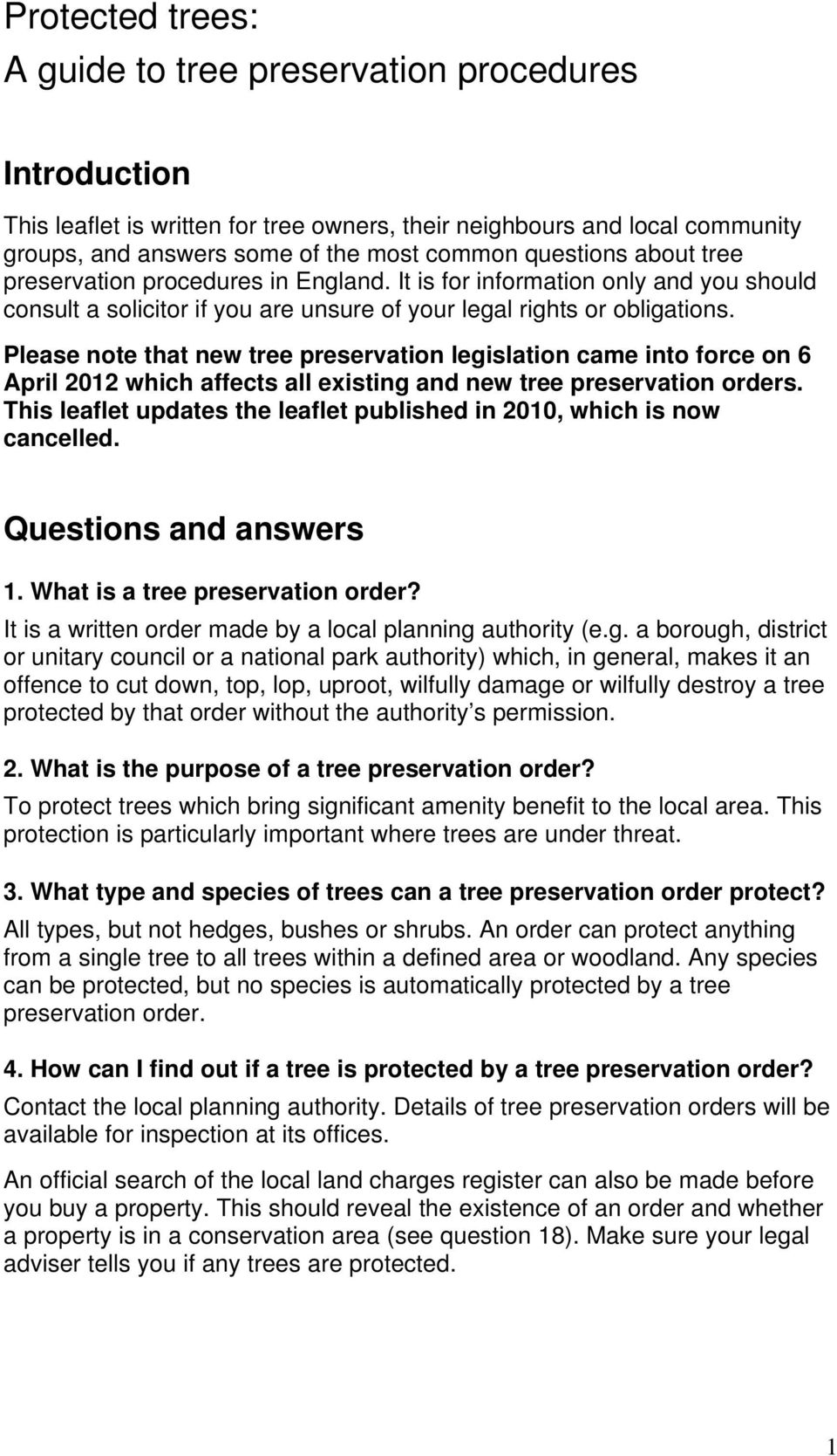 Please note that new tree preservation legislation came into force on 6 April 2012 which affects all existing and new tree preservation orders.