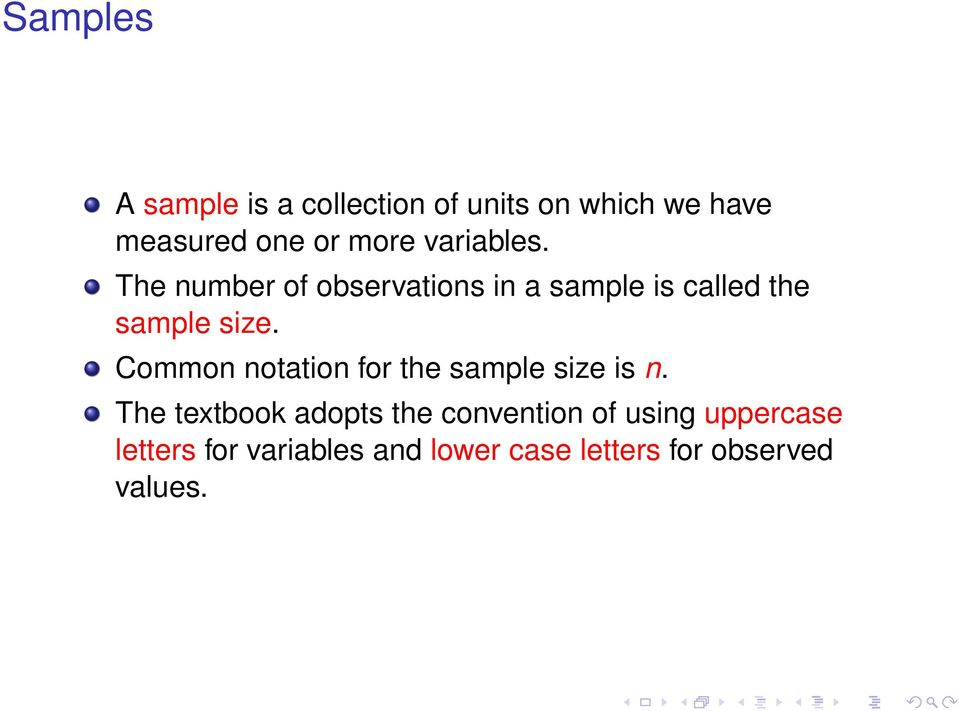 Common notation for the sample size is n.