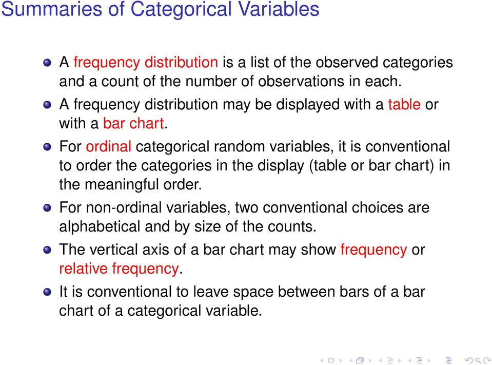 For ordinal categorical random variables, it is conventional to order the categories in the display (table or bar chart) in the meaningful order.