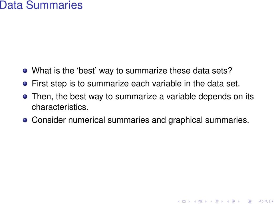 Then, the best way to summarize a variable depends on its