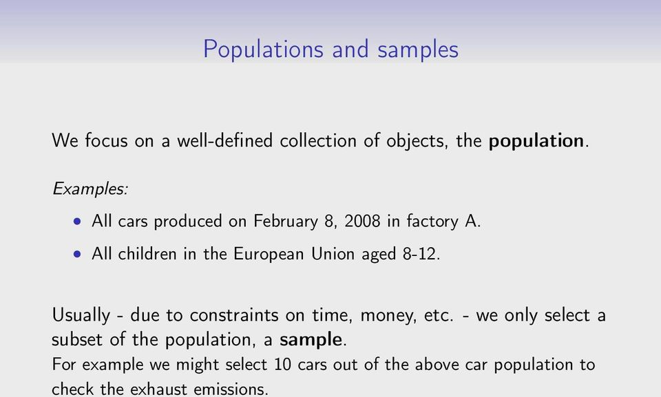 All children in the European Union aged 8-12. Usually - due to constraints on time, money, etc.