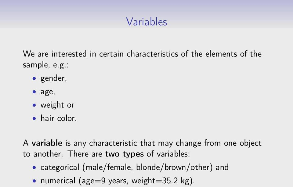 A variable is any characteristic that may change from one object to another.
