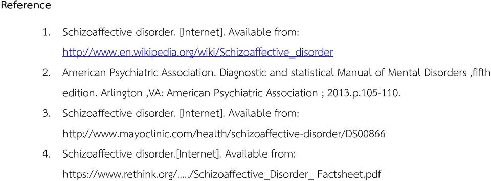 Arlington,VA: American Psychiatric Association ; 2013.p.105-110. 3. Schizoaffective disorder. [Internet]. Available from: http://www.