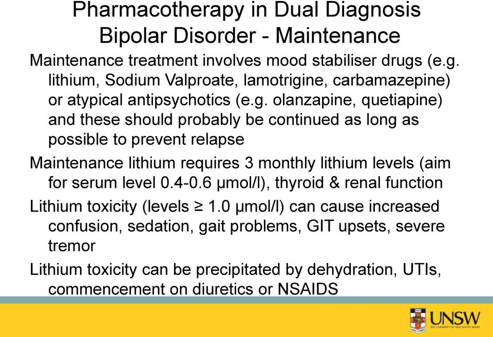 (aim for serum level 0.4-0.6 µmol/l), thyroid & renal function Lithium toxicity (levels 1.