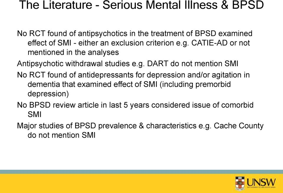 CATIE-AD or not mentioned in the analyses Antipsychotic withdrawal studies e.g.