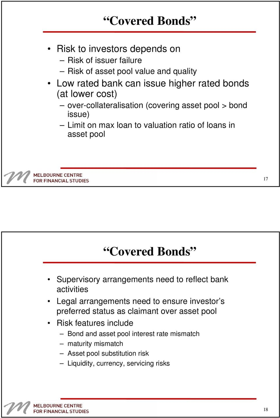 Bonds Supervisory arrangements need to reflect bank activities Legal arrangements need to ensure investor s preferred status as claimant over asset