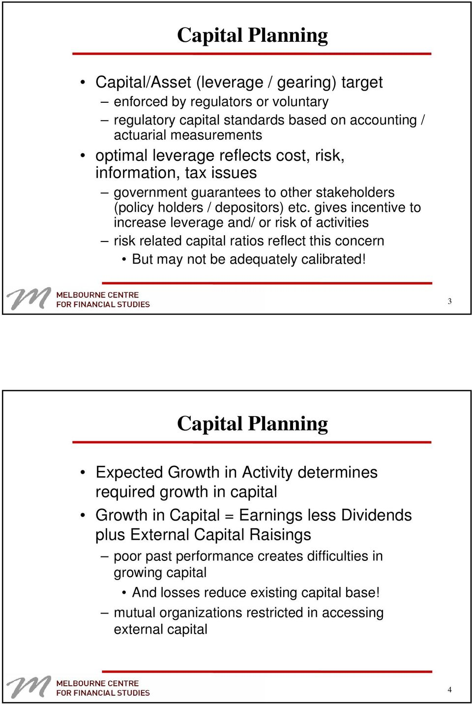 gives incentive to increase leverage and/ or risk of activities risk related capital ratios reflect this concern But may not be adequately calibrated!
