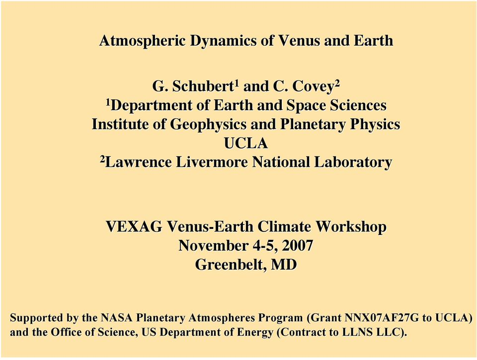 Lawrence Livermore National Laboratory VEXAG Venus-Earth Climate Workshop November 4-5, 2007 Greenbelt,