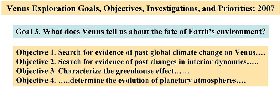 Search for evidence of past global climate change on Venus. Objective 2.