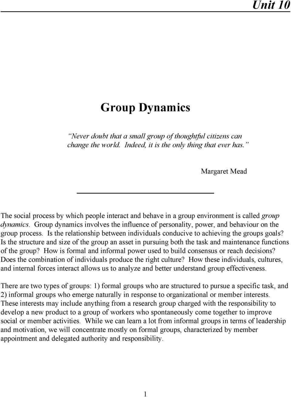 how social organisation and relationships may affect the learning process for group dynamics As interest in group processes and group dynamics developed and  as two or  more individuals who are connected to one another by social relationships   norms and values and by learning through performing our different social roles)   either by their members, or by some external individual, group or organization.