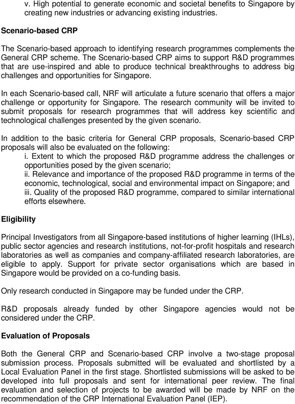 The Scenario-based CRP aims to support R&D programmes that are use-inspired and able to produce technical breakthroughs to address big challenges and opportunities for Singapore.