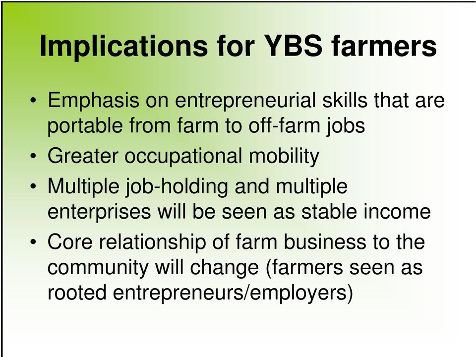 multiple enterprises will be seen as stable income Core relationship of farm