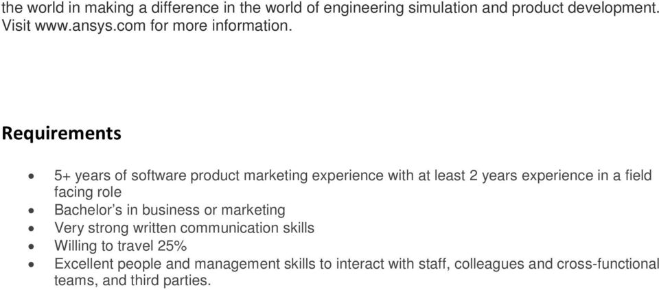 Requirements 5+ years of software product marketing experience with at least 2 years experience in a field facing role
