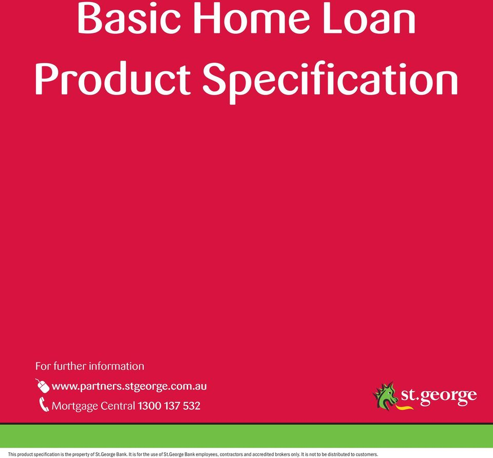 au Mortgage Central 1300 137 532 This product specification is the property