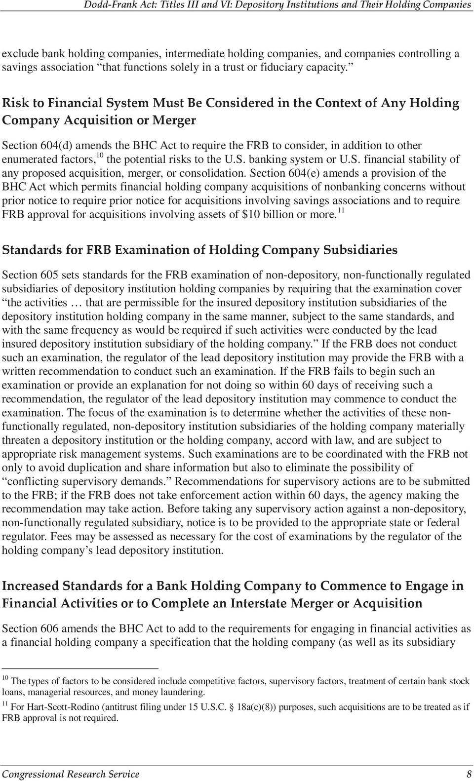 enumerated factors, 10 the potential risks to the U.S. banking system or U.S. financial stability of any proposed acquisition, merger, or consolidation.