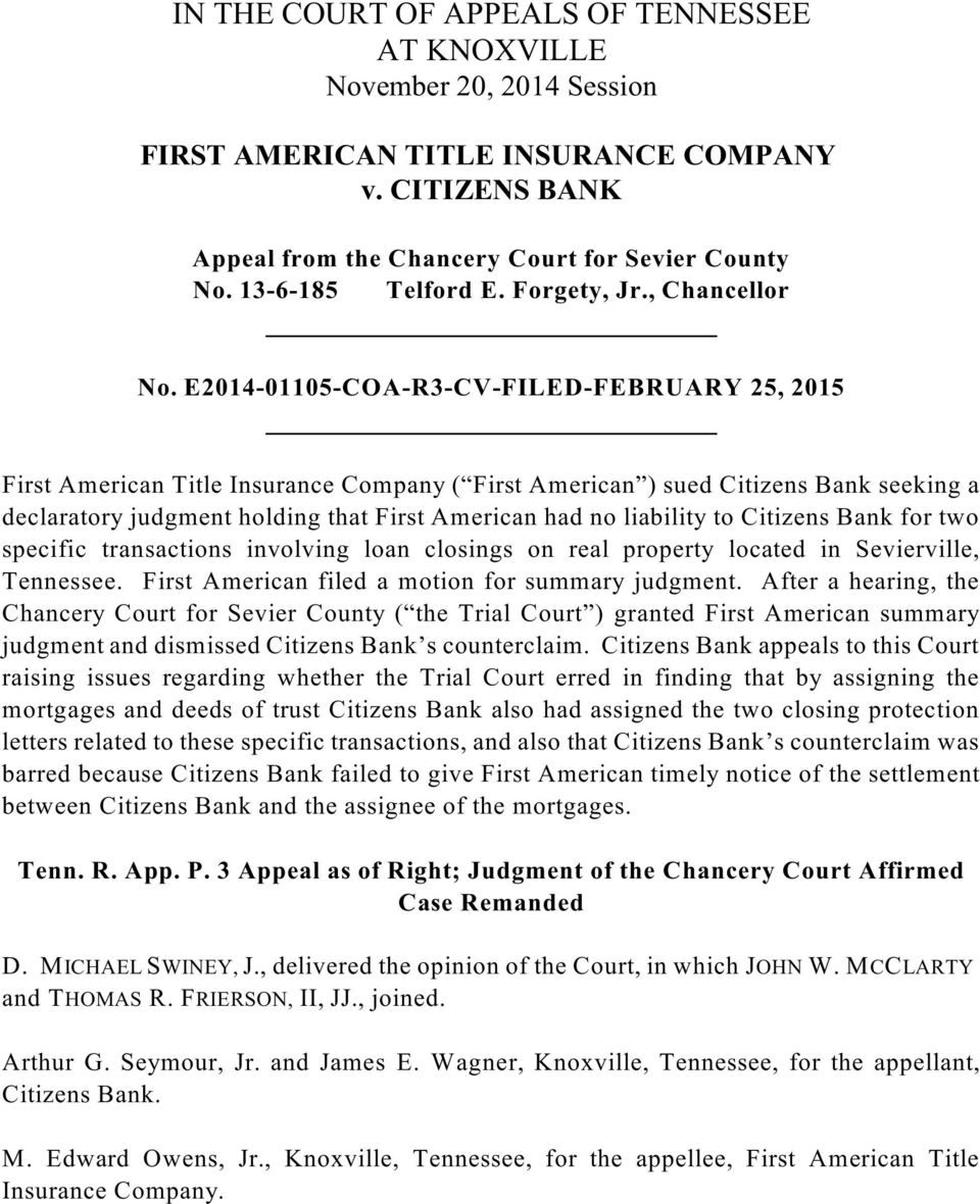 E2014-01105-COA-R3-CV-FILED-FEBRUARY 25, 2015 First American Title Insurance Company ( First American ) sued Citizens Bank seeking a declaratory judgment holding that First American had no liability