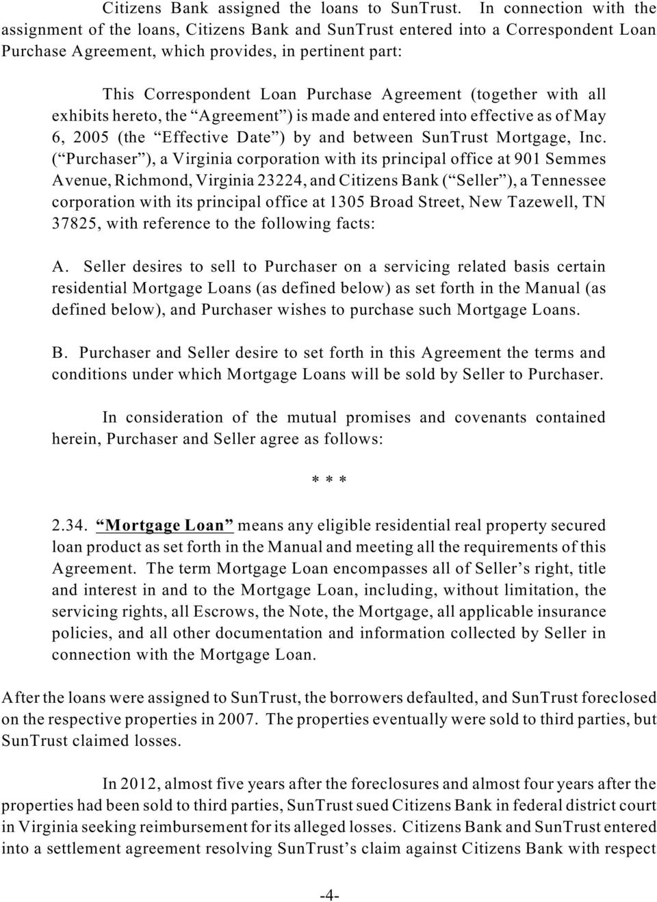 Agreement (together with all exhibits hereto, the Agreement ) is made and entered into effective as of May 6, 2005 (the Effective Date ) by and between SunTrust Mortgage, Inc.