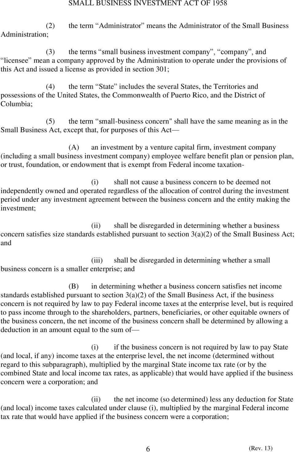 "United States, the Commonwealth of Puerto Rico, and the District of Columbia; (5) the term small-business concern"" shall have the same meaning as in the Small Business Act, except that, for purposes"