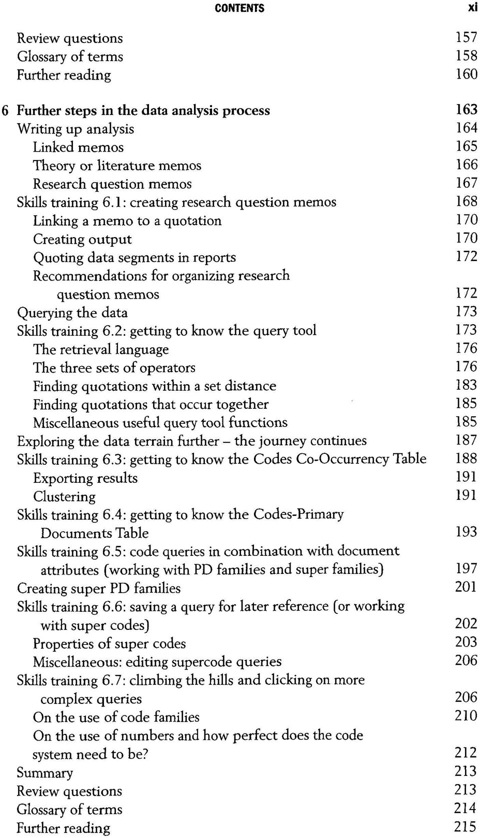 1: creating research question memos 168 Linking a memo to a quotation 170 Creating output 170 Quoting data segments in reports 172 Recommendations for organizing research question memos 172 Querying
