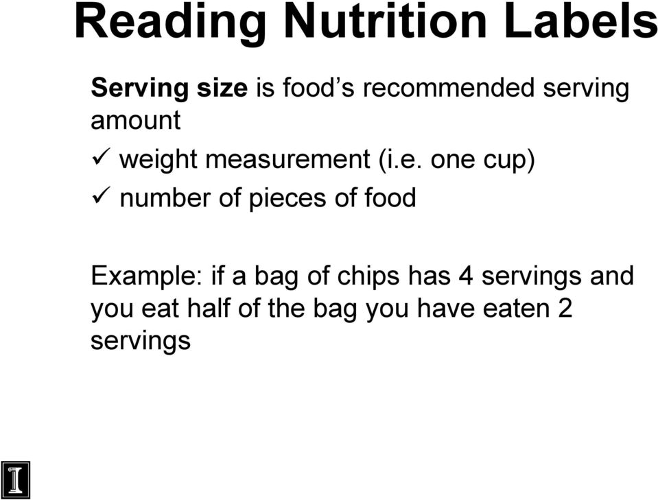 cup) number of pieces of food Example: if a bag of chips