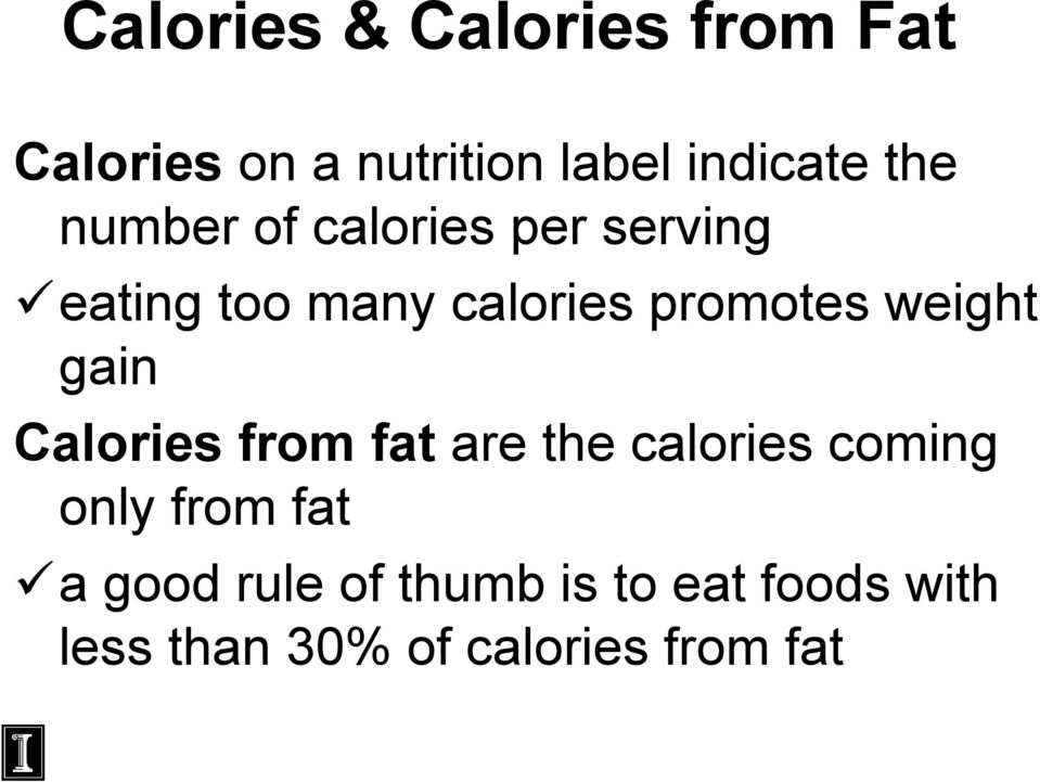 weight gain Calories from fat are the calories coming only from fat a