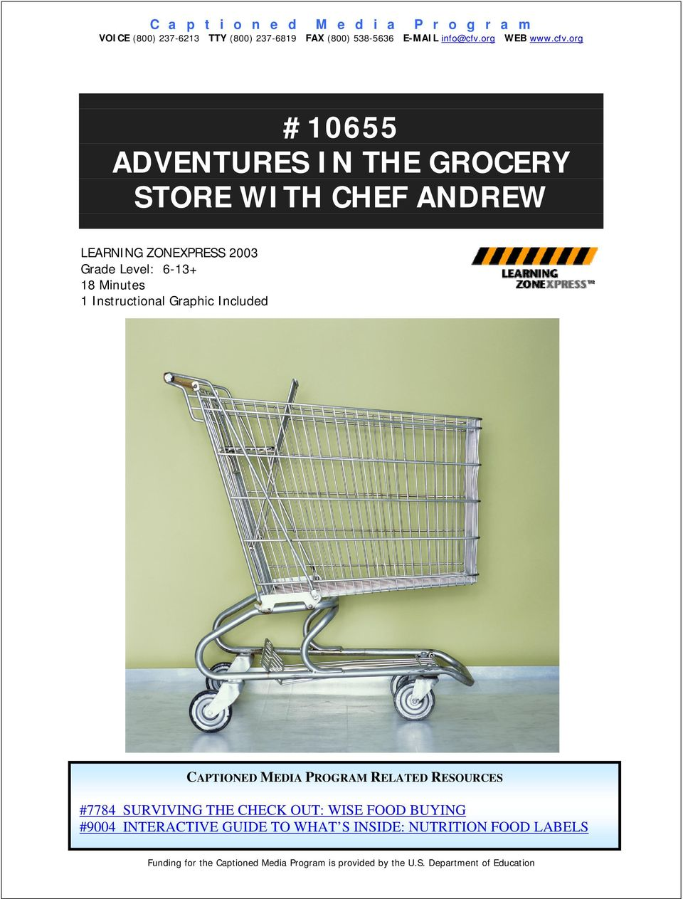 Instructional Graphic Included CAPTIONED MEDIA PROGRAM RELATED RESOURCES #7784 SURVIVING THE CHECK OUT: WISE FOOD BUYING #9004