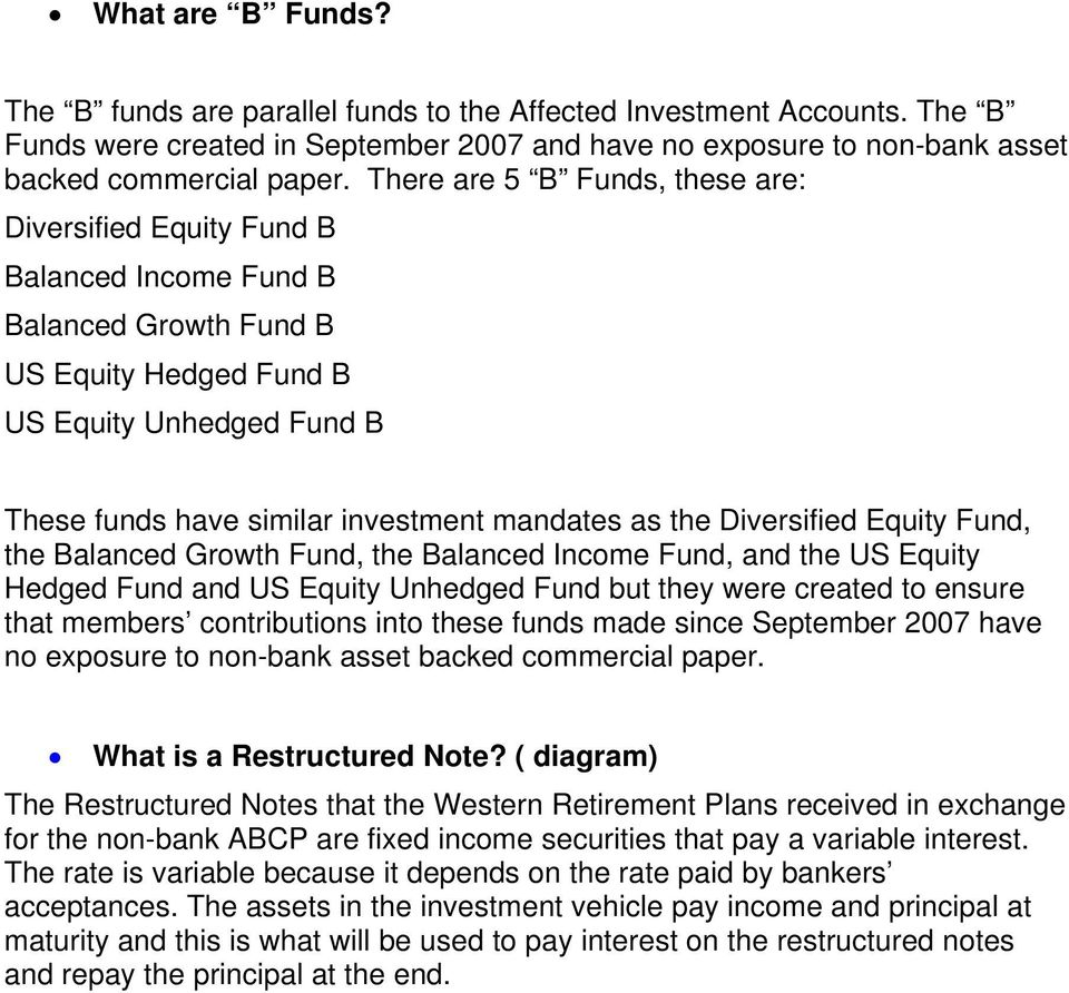 as the Diversified Equity Fund, the Balanced Growth Fund, the Balanced Income Fund, and the US Equity Hedged Fund and US Equity Unhedged Fund but they were created to ensure that members