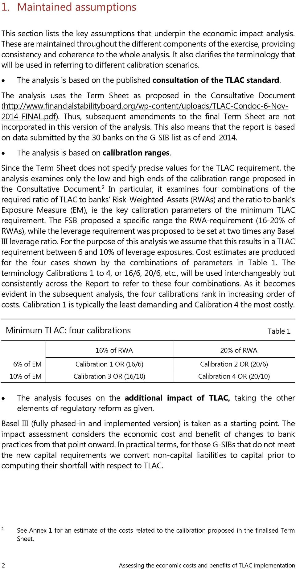 It also clarifies the terminology that will be used in referring to different calibration scenarios. The analysis is based on the published consultation of the TLAC standard.