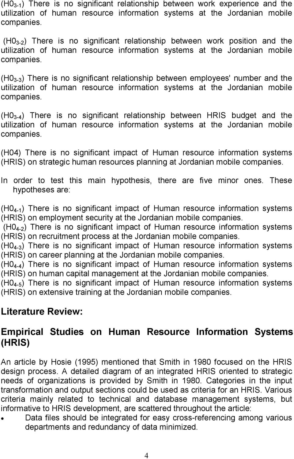 (H0 3-3 ) There is no significant relationship between employees' number and the utilization of human resource information systems at the Jordanian mobile companies.