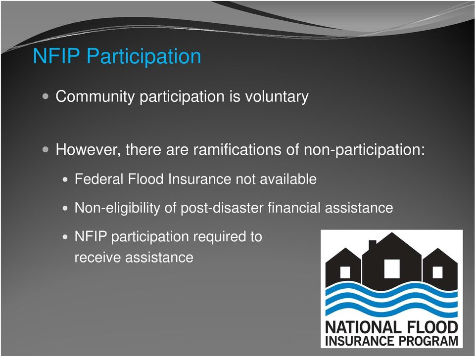 Flood Insurance not available Non-eligibility ibilit of