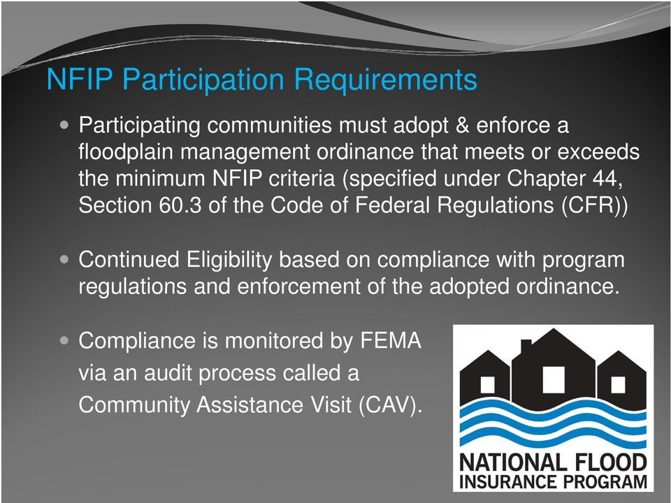 3 of the Code of Federal Regulations (CFR)) Continued Eligibility based on compliance with program regulations
