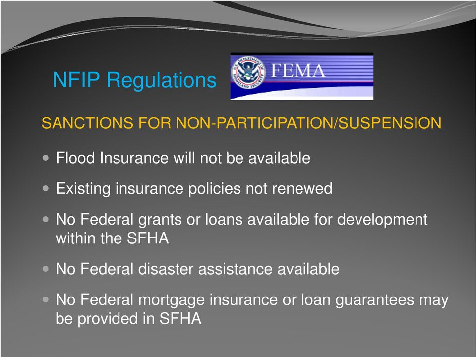 loans available for development within the SFHA No Federal disaster assistance