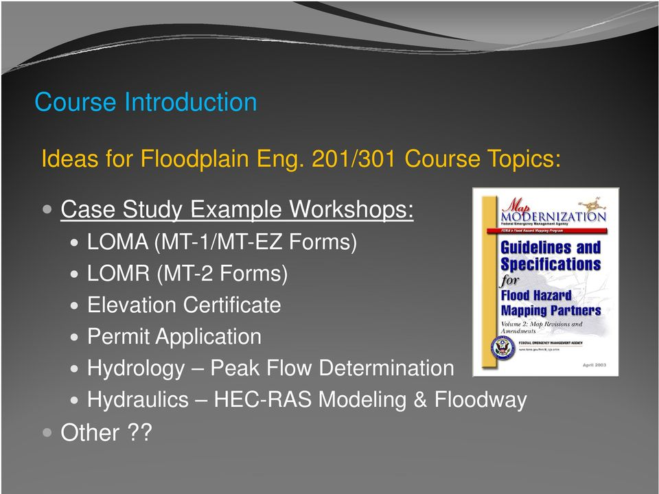 (MT-1/MT-EZ Forms) LOMR (MT-2 Forms) Elevation Certificate Permit