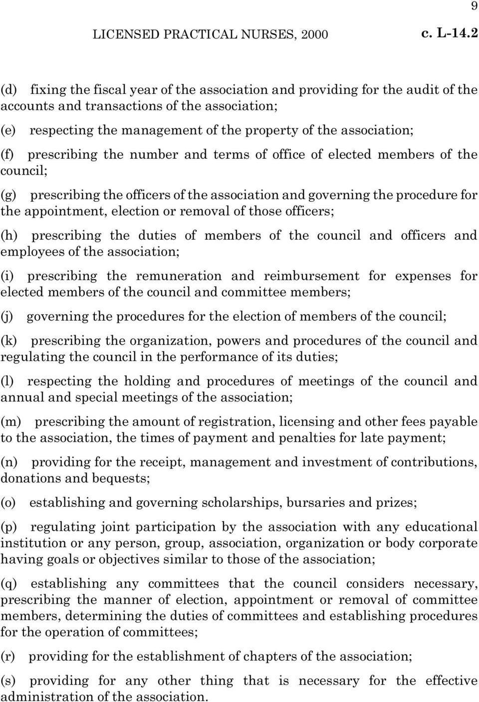 prescribing the number and terms of office of elected members of the council; (g) prescribing the officers of the association and governing the procedure for the appointment, election or removal of