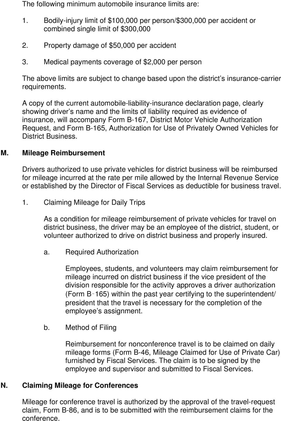 A copy of the current automobile-liability-insurance declaration page, clearly showing driver s name and the limits of liability required as evidence of insurance, will accompany Form B-167, District