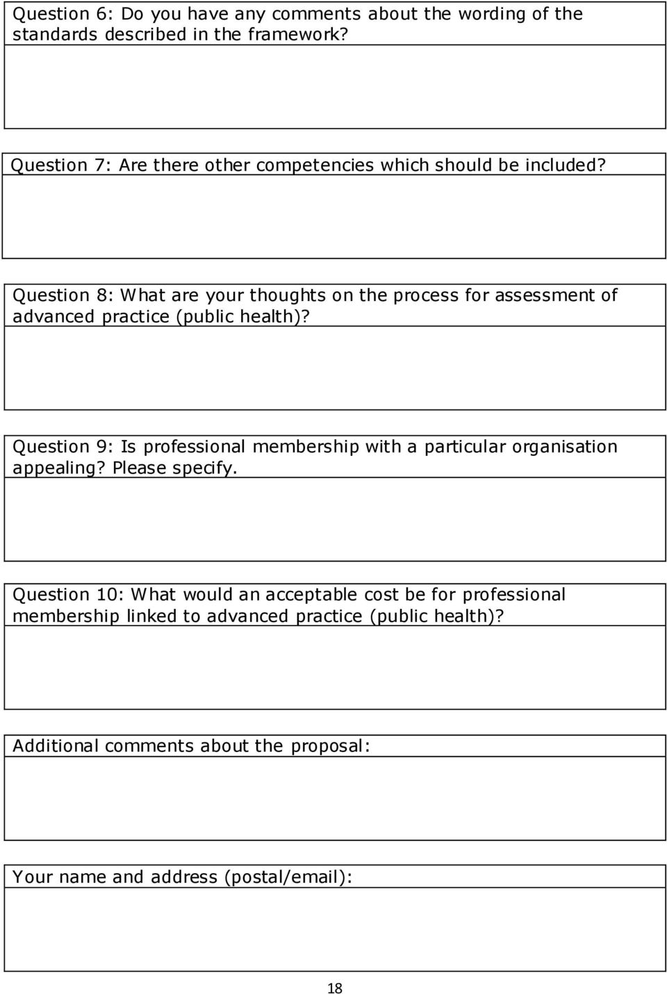 Question 8: What are your thoughts on the process for assessment of advanced practice (public health)?