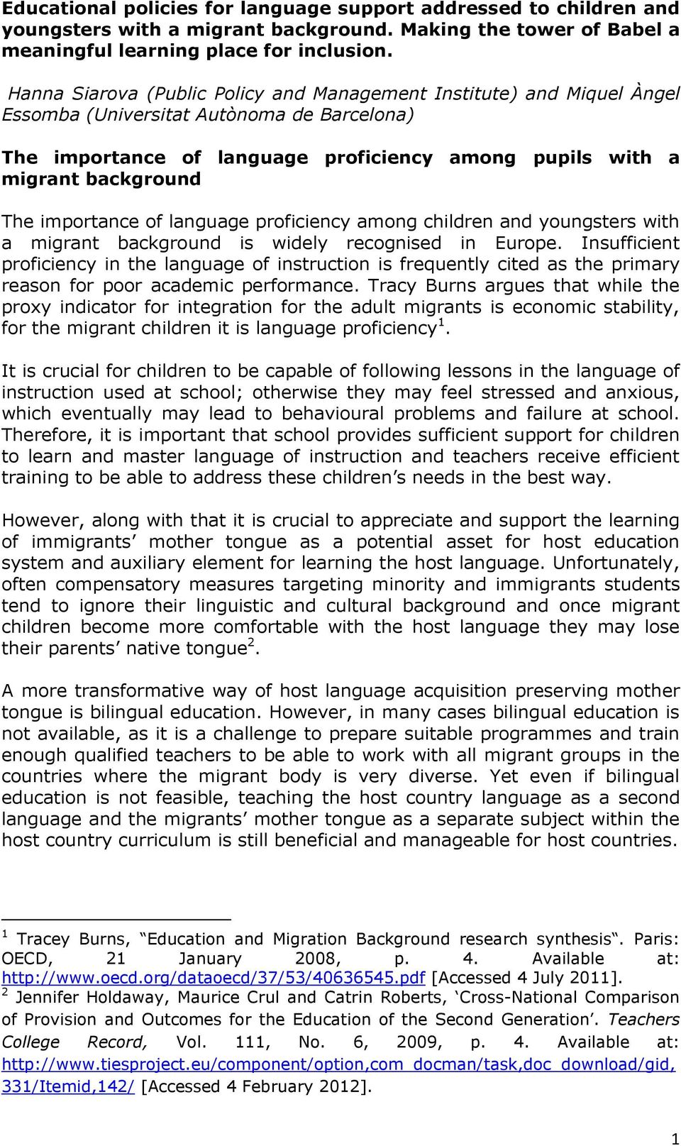 importance of language proficiency among children and youngsters with a migrant background is widely recognised in Europe.