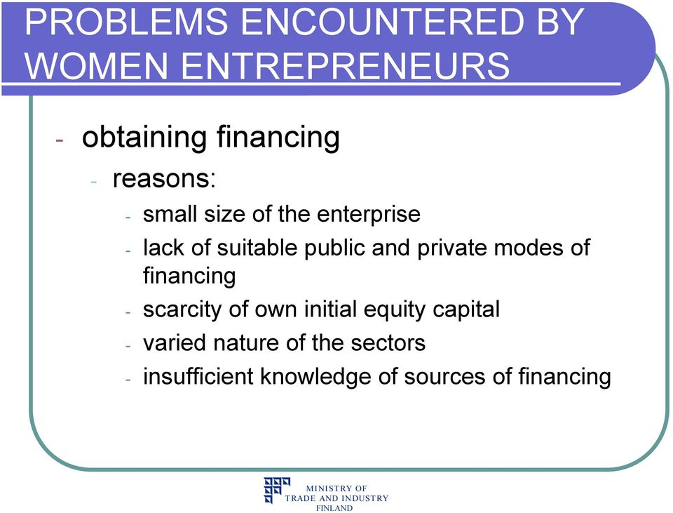 private modes of financing - scarcity of own initial equity capital -
