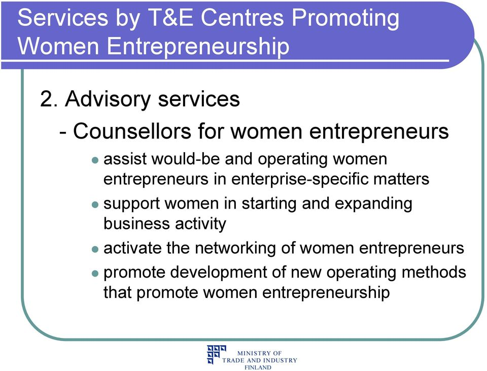 women entrepreneurs in enterprise-specific matters support women in starting and