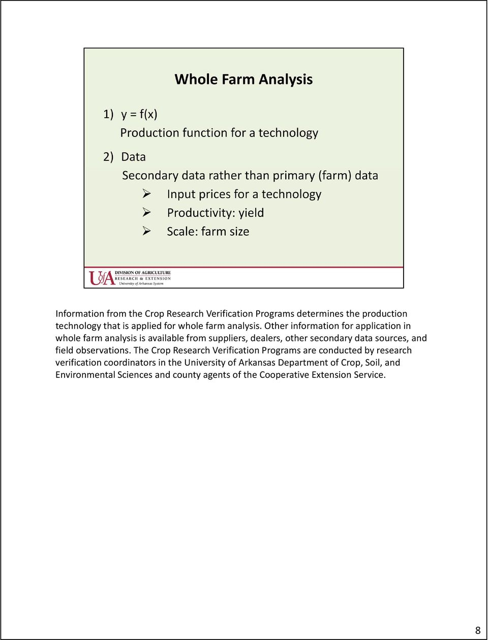 Other information for application in whole farm analysis is available from suppliers, dealers, other secondary data sources, and